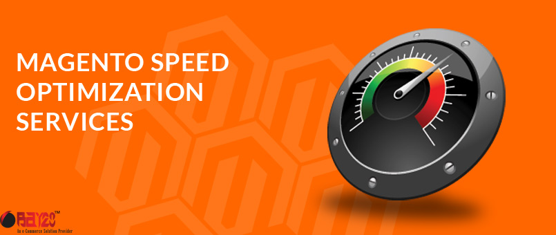 Need Magento Speed Optimization Services