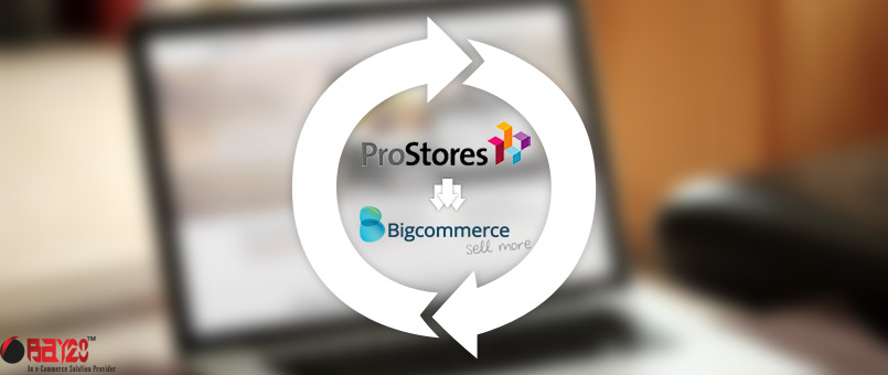 Prostores to BigCommerce Migration Services: An Explanation