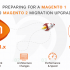 Preparing for a Magento 1 to Magento 2 Migration/Upgrade