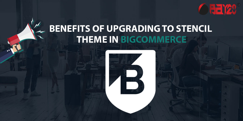 Benefits of Upgrading to stencil theme in bigcommerce
