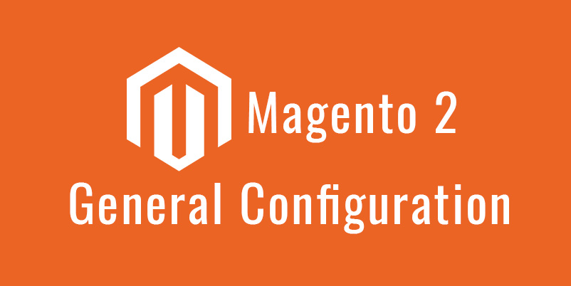 General Configuration of store in Magento 2