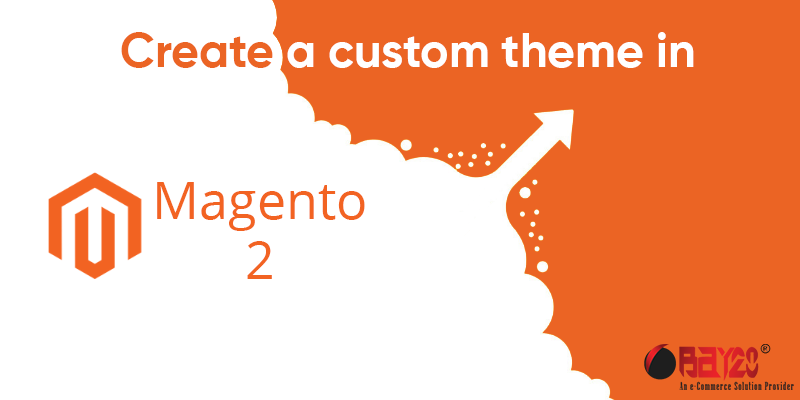 Create a custom theme in Magento 2