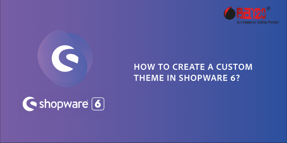 How to create a custom theme in Shopware 6