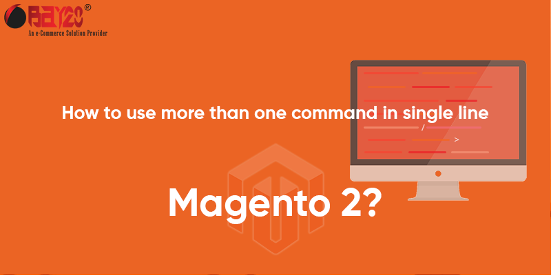 How to use more than one command in single line Magento 2