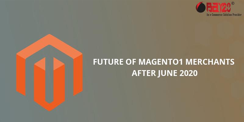 Future of Magento1 merchants after June 2020
