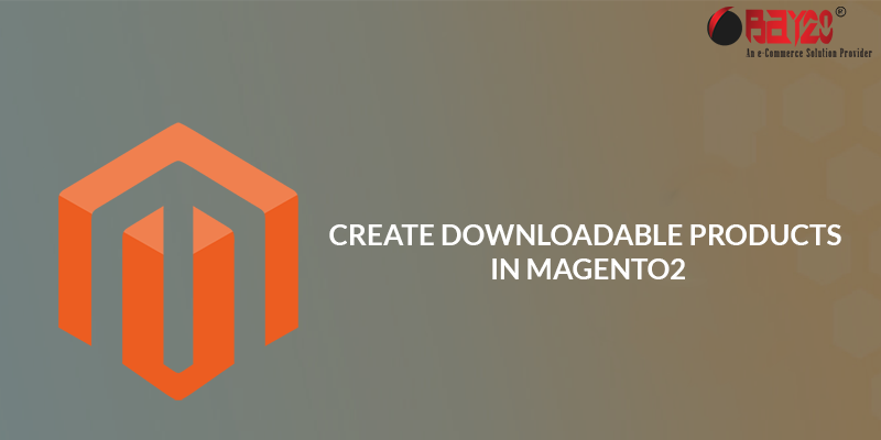 Create Downloadable Products in Magento2