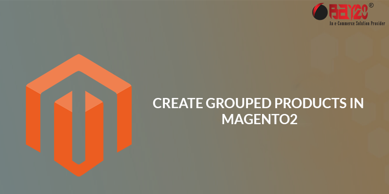 Create Grouped Products in Magento2