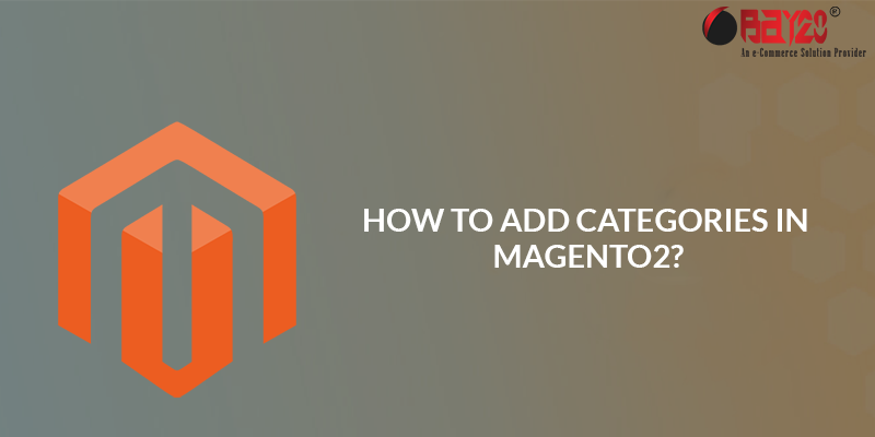 How to Add Categories in Magento 2