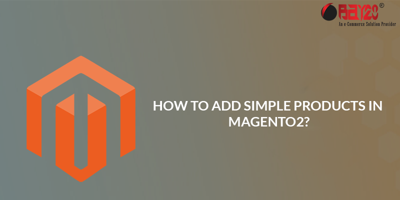 How to Add Simple Products in Magento 2