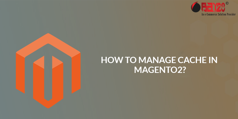 How to manage cache in magento 2