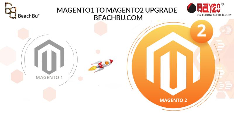 Magento1 To Magento2 Upgrade – Beachbu