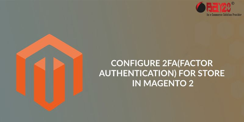 configure 2 factor authentication for store in magento 2