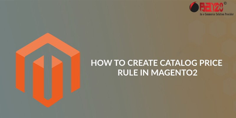 How to Create Catalog Price Rule in Magento2