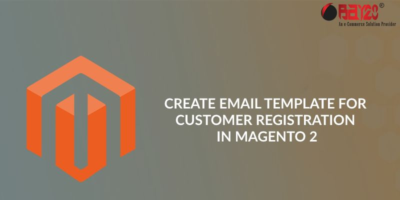 create email template for customer registration in magento 2