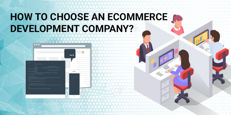 How to Choose an eCommerce Development Company