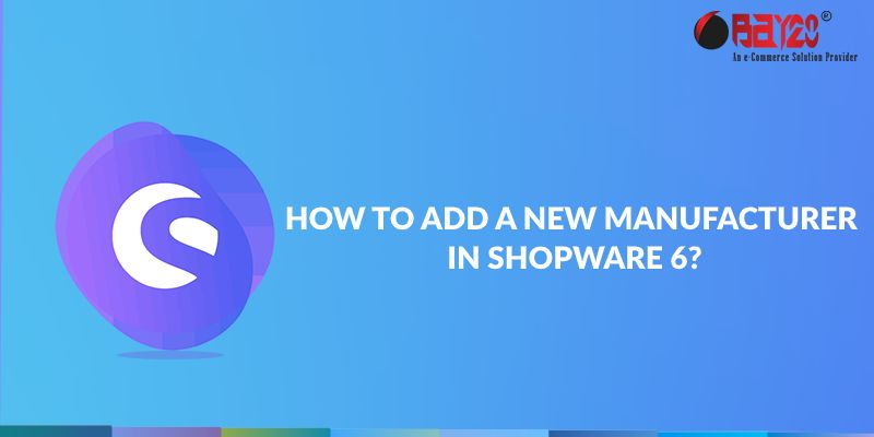 how to add a new manufacturer in shopware 6