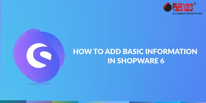 how to add basic information in shopware 6
