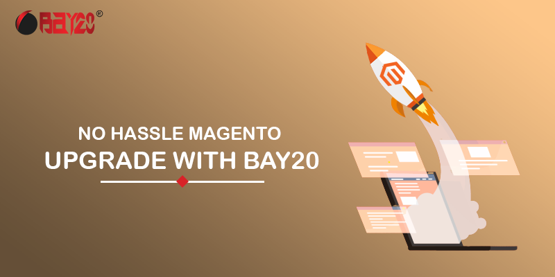 No hassle Magento upgrade with Bay20