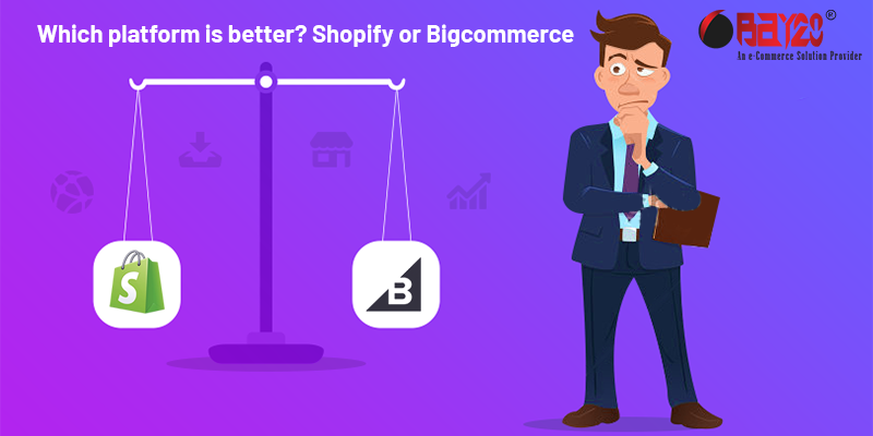 Which platform is better Shopify or Bigcommerce