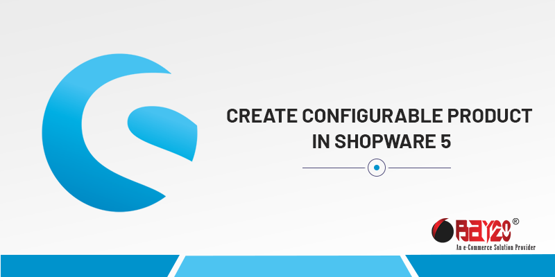 Create Configurable Product In Shopware 5