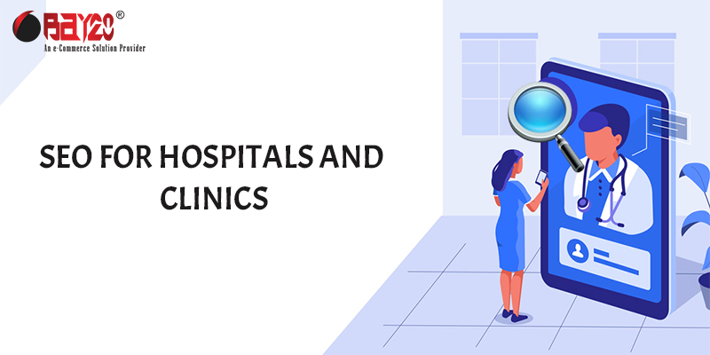 SEO For Hospitals and Clinics