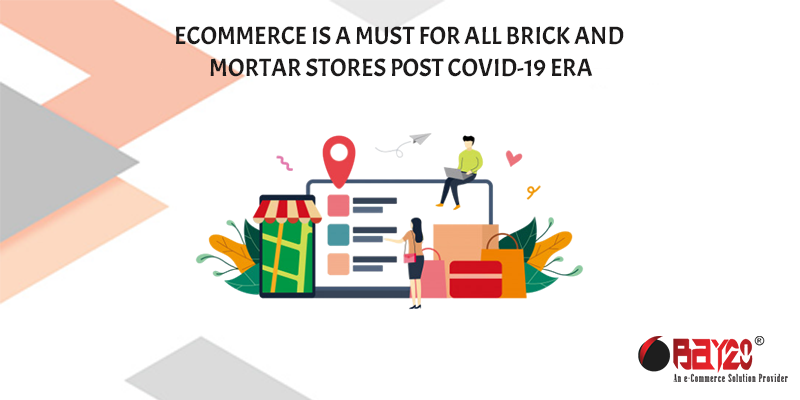 eCommerce is a must for all brick and mortar stores post Covid-19 Era