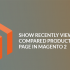 How to show recently viewed and compared products on Home page in Magento 2?