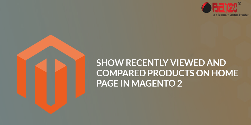 How to Show Recently Viewed and Compared Products on Home page in Magento 2