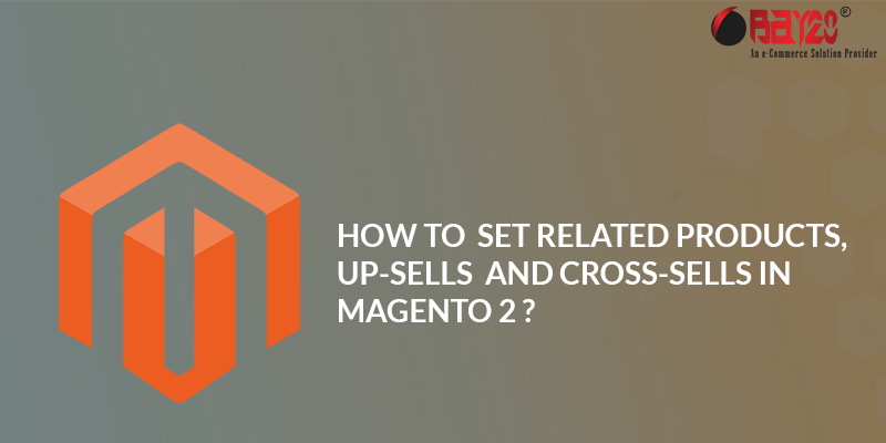 How to set related products, up-sells and cross-sells in magento 2