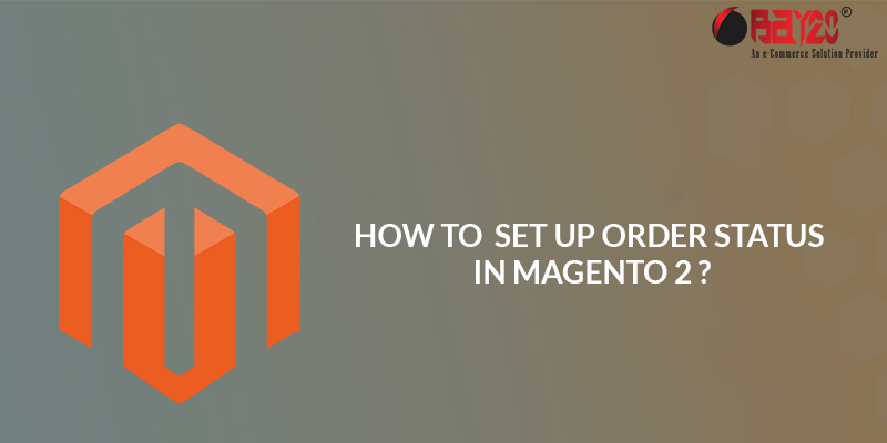 set up order status in magento 2