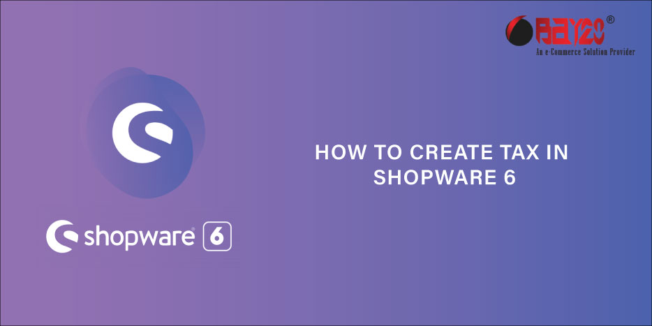 How to Create Tax Rate in Shopware 6