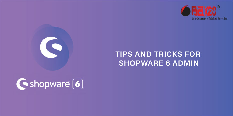 Tips and Tricks for Shopware 6 Admin