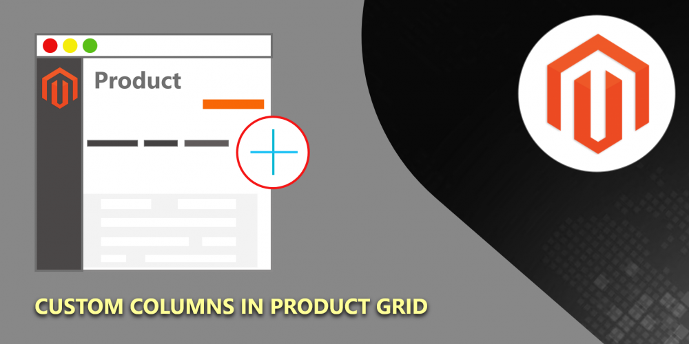 How To Add Custom Column In Magento 2 Products Grid
